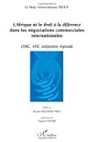 L'Afrique et le droit à la différence dans les négociations commerciales internationales